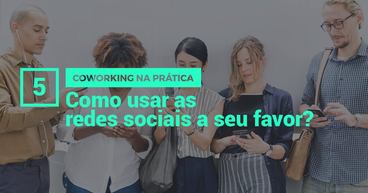 Imagem Coworking na prática: qual o foco das redes sociais para coworkings?