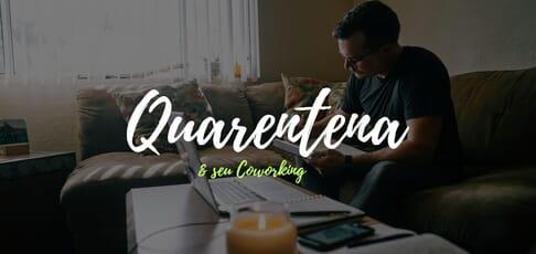Imagem Como lidar com a quarentena no seu espaço de coworking